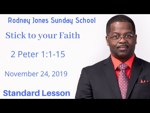 Stick To Your Faith, 2 Peter 1:1-15, Sunday School Lesson, November 24, 2019 (standard)