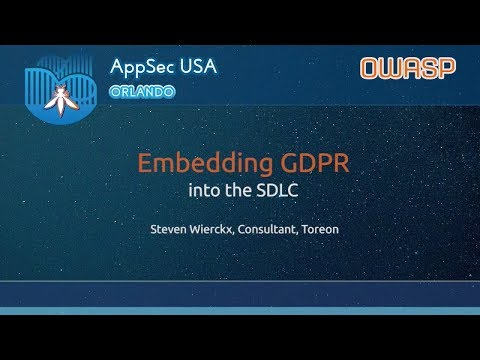 Embedding GDPR into the SDLC - Steven Wierckx - AppSecUSA 2017