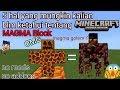 5 hal yg mungkin kalian blm ketahui tentang magma block di minecraftPE
