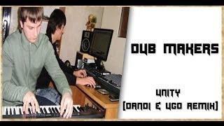 Dub Makers - Unity (Dandi & Ugo Remix)