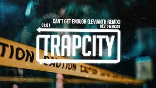 Tiësto & Mesto - Can't Get Enough (Levianth Remix)