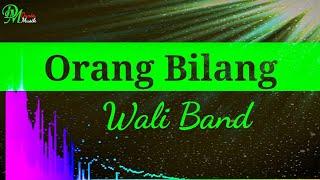 Wali Band - Orang Bilang Full Lirik #music