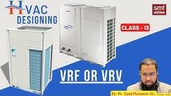HVAC DESIGNING CLASS 13- VRF OR VRV