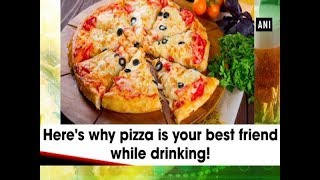 Here's why pizza is your best friend while drinking! - #Health News