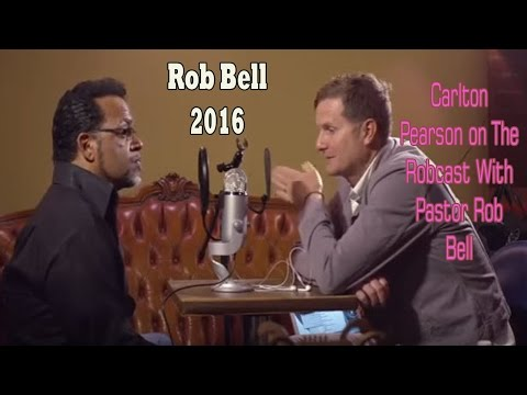 Carlton Pearson on The Robcast With Pastor Rob Bell