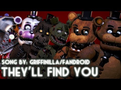 [SFM FNaF] They'll Find You - FNaF Song by Griffinilla/Fandroid