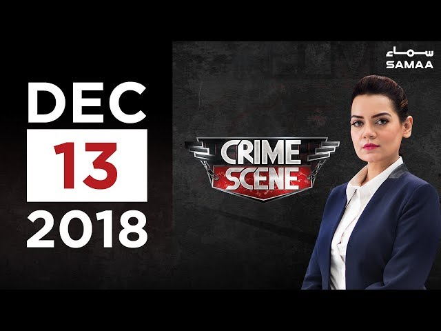 Crime Scene | Samaa TV | December 13, 2018