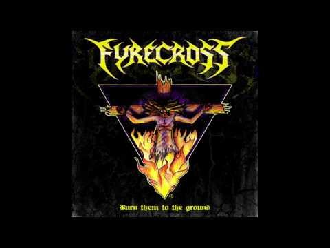 Fyrecross - Burn Them to the Ground (Full EP)