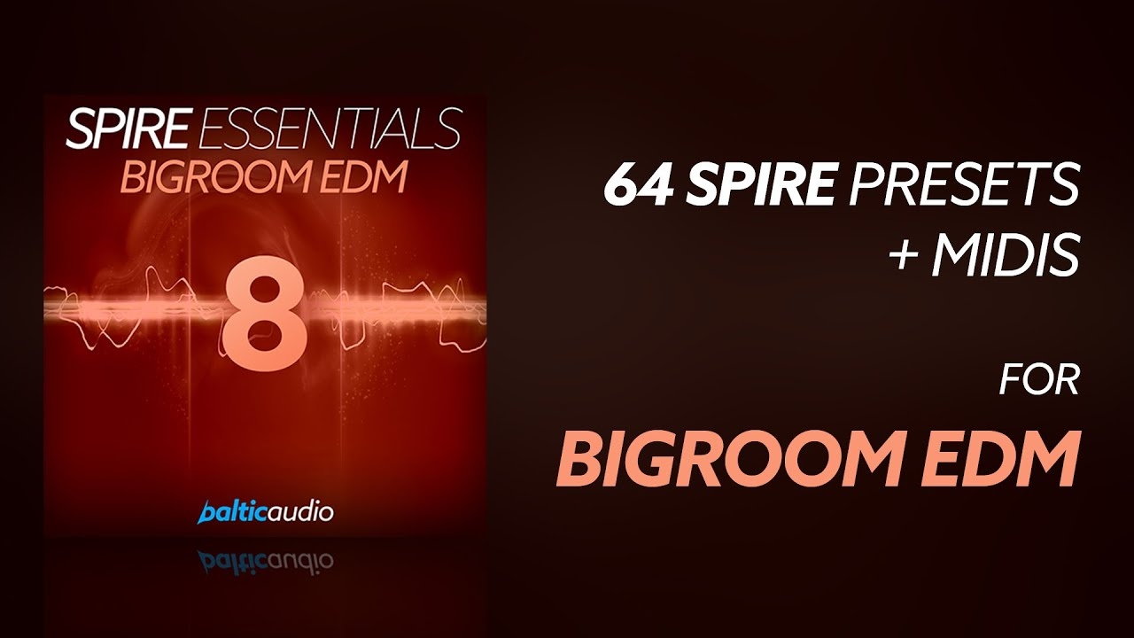 Spire Essentials Vol 8 - Bigroom EDM (64 Spire Presets, 8 MIDI Files)