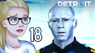 THE NEEDS OF THE MANY - Detroit: Become Human (Part 18)