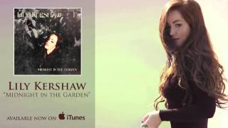 Watch Lily Kershaw Midnight In The Garden video