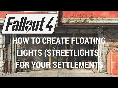 Fallout 4  - How To Create Floating Lights (Streetlights) For Your Settlement