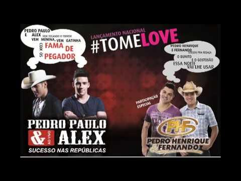 Pedro Paulo e Alex - Tome Love - Part. Pedro Henrique e Fernando (Áudio Oficial)