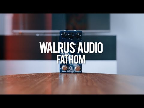 Walrus Audio Fathom (demo)