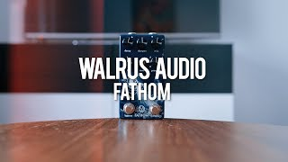 Walrus Audio Fathom (demo)