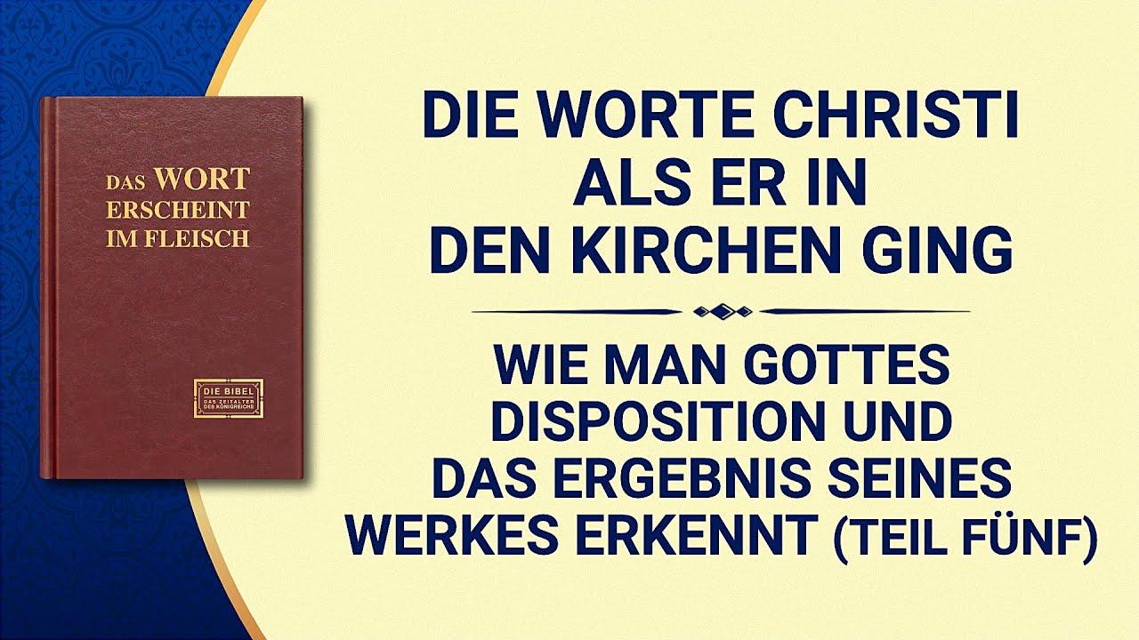 Das Wort Gottes | Wie man Gottes Disposition und das Ergebnis Seines Werkes erkennt (Teil Fünf)