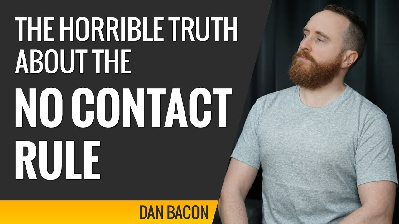 The Horrible Truth About the No Contact Rule | The Modern Man