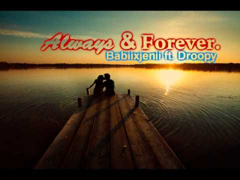 Always & Forever - Droopy and Babiixjenii