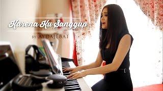 Ayda Jebat - Karena Ku Sanggup (Cover)