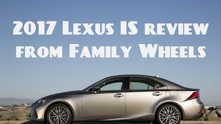 2017 Lexus IS review from Family Wheels