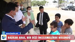 BAŞKAN ARAS, BİR DİZİ İNCELEMELERDE BULUNDU