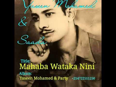 MAHABA WATAKA NINI - Yaseen Mohamed & Saada