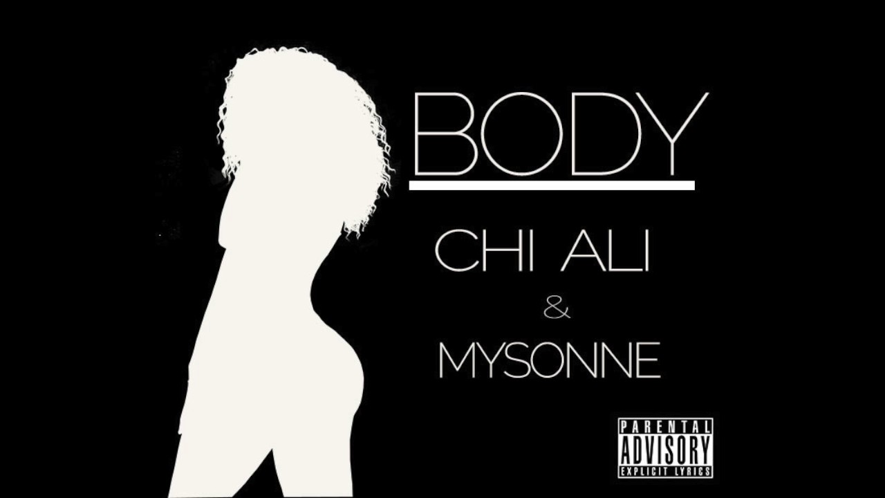 "Chi Ali and Mysonne ""Body"""
