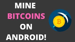HOW TO MINE BITCOINS FROM ANYWHERE ON ANDROID!! {EASY}