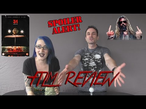 31 Film Review Spoiler Filled and UNCUT @horrifyou