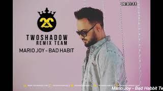 Mario Joy Bad Habit TwoShadow Remix
