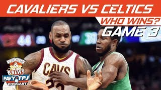 Cleveland Cavaliers vs Boston Celtics | Game 3 | Who will win ? | Hoops N Brews