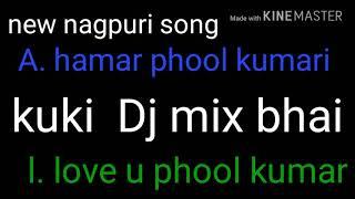 New Nagpuri song  A hamar phool Kumari DJ mix