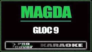 Magda - GLOC 9 (KARAOKE)