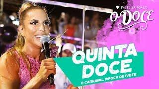 QUINTA DOCE - IVETE SANGALO - CARNAVAL 2017
