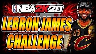 THE LEBRON JAMES CHALLENGE - NBA 2k20 Challenge Rebuild
