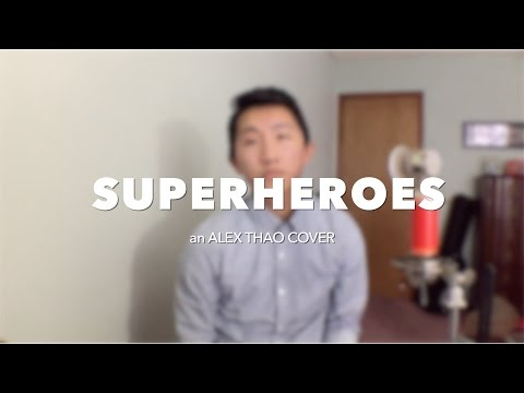 """Superheroes"" The Script cover by Alex Thao"