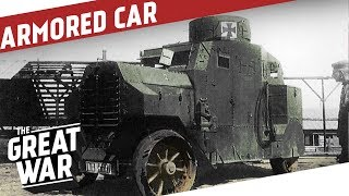 German Armored Cars in WW1 I THE GREAT WAR On The Road