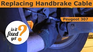 Replacing Handbrake Cable - Peugeot 307