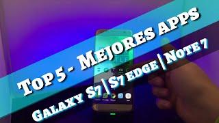 TOP 5 - Mejores apps: Galaxy S8   Galaxy s7   S7 edge   Galaxy s6 edge  