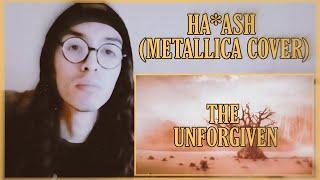 Metalero reacciona a Ha*Ash - The Unforgiven (Metallica Cover)