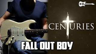 Fall Out Boy - Centuries - Electric Guitar Cover by Kfir Ochaion