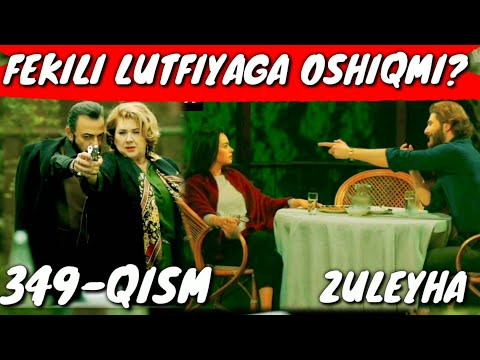 ZULEYHA 349-QISM O'ZBEK TILIDA TURK SERIALI  ЗУЛЕЙХА 349-КИСМ УЗБЕК ТИЛИДА ТУРК СЕРИАЛИ