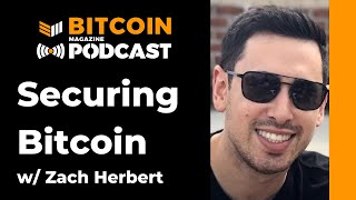 Securing Bitcoin With Zach Herbert Of Foundation Devices