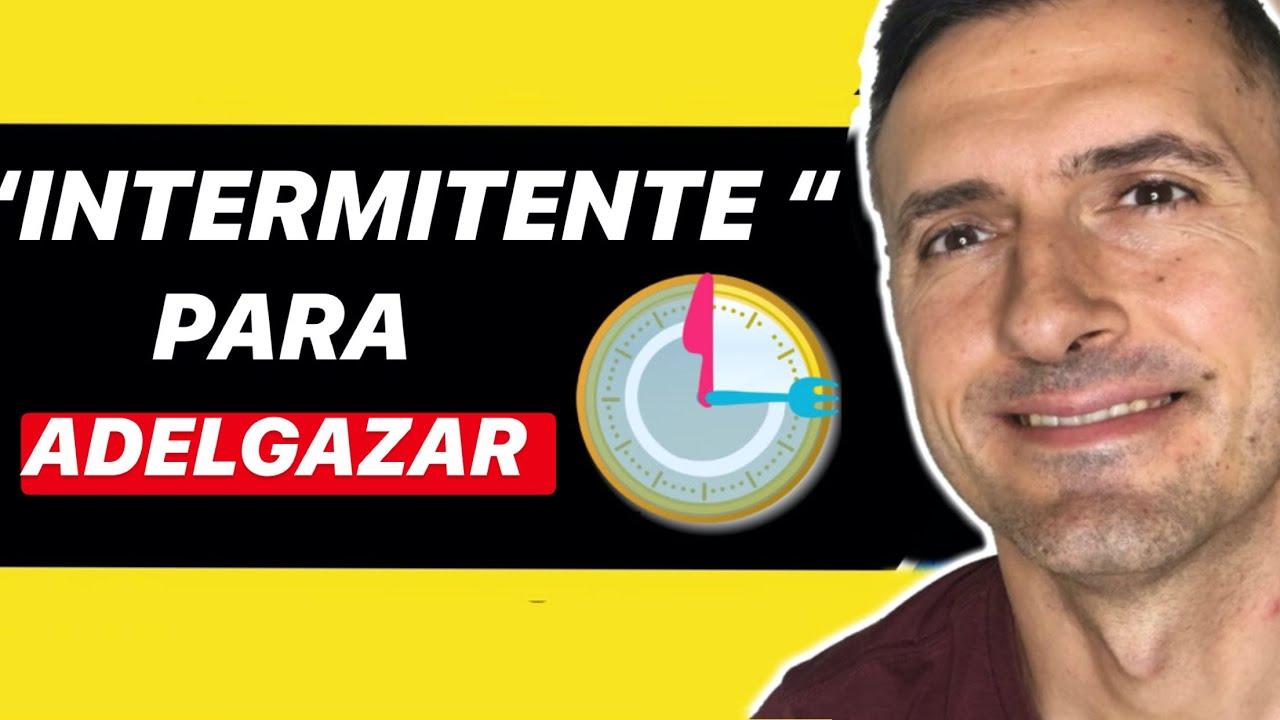 """Haz """"INTERMITENTE"""" en Dieta y Ejercicio para Adelgazar"""