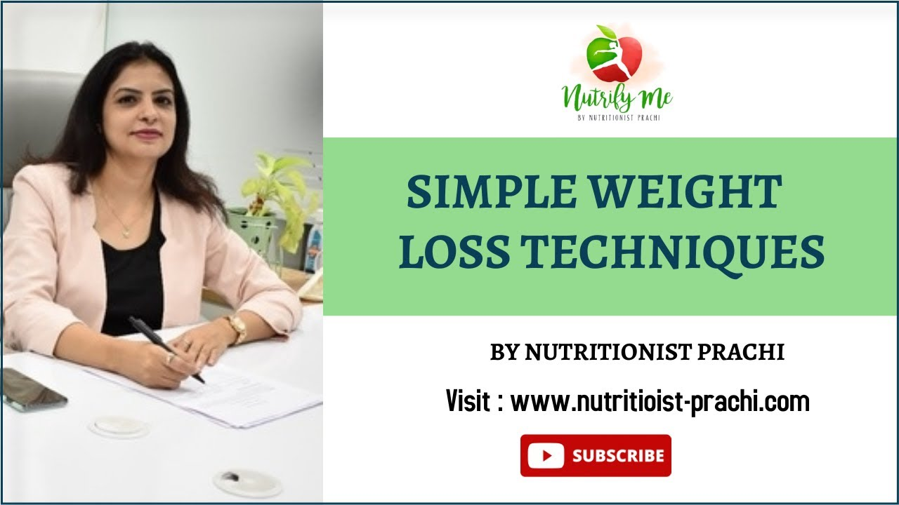 Simple weight loss techniques / Weight loss tips | Nutritionist Prachi