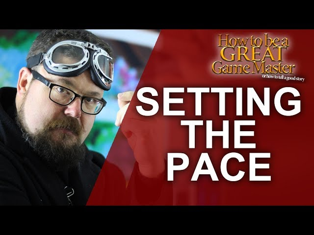 GREAT GM: Setting Pace in your RPG Session - Game Master Dungeon Master tips