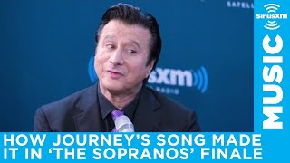 Steve Perry on how Dont Stop Believin made it into The Sopranos finale