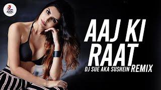 Aaj Ki Raat Remix DJ SUE aka SUSHEIN Mp3 Song Download