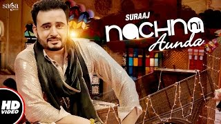 Nachna Ni Aunda (Full ) | Suraaj | Happy Raikoti | Laddi Gill | New Punjabi Songs 2017
