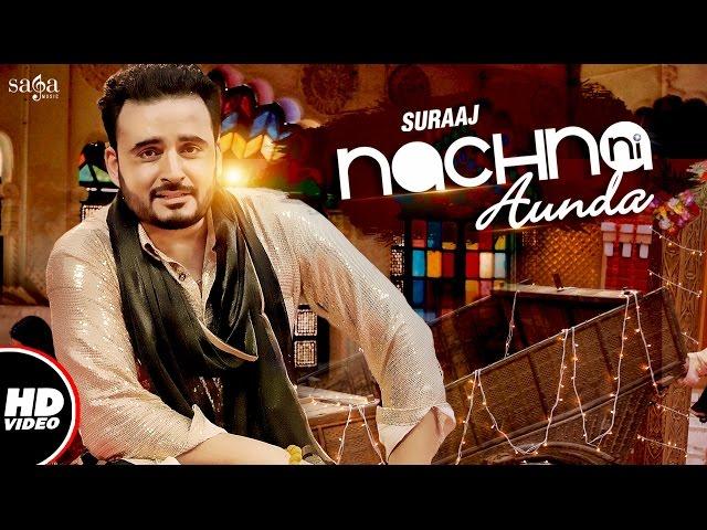 Nachna Ni Aunda (Full Video) | Suraaj | Happy Raikoti | Laddi Gill | New Punjabi Songs 2017